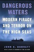 Dangerous Waters Modern Piracy and Terror on the High Seas
