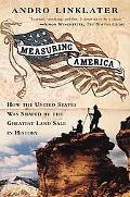Measuring America How the United States Was Shaped by the Greatest Land Sale in History
