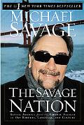 Savage Nation Saving America from the Liberal Assault on Our Borders, Language, and Culture