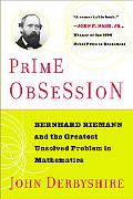 Prime Obsession Bernhard Riemann and the Greatest Unsolved Problem in Mathematics