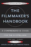 Filmmaker's Handbook, 2008 A Comprehensive Guide for the Digital Age, 2008