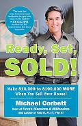 Ready, Set, Sold! Make $10,000 to $100,000 More When You Sell Your Home!