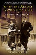 When the Astors Owned New York Blue Bloods and Grand Hotels in a Gilded Age