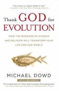 Thank God for Evolution: How the Marriage of Science and Religion Will Transform Your Life a...