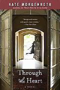 Through the Heart: A Novel