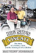 Big Sid's Vincati: The Story of a Father, a Son, and the Motorcycle of a Lifetime