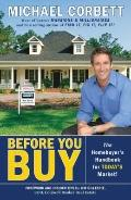Before You Buy! : The Homebuyer's Handbook for Today's Market!