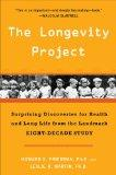 The Longevity Project: Surprising Discoveries for Health and Long Life from the Landmark Eig...