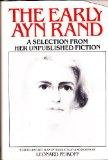 The Early Ayn Rand: A Selection from Her Unpublished Fiction