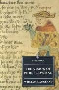 Vision of Piers Plowman A Critical Edition of the B-Text Based on Trinity College Cambridge ...