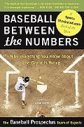 Baseball Between the Numbers Why Everything You Know About the Game Is Wrong