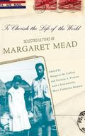 To Cherish the Life of the World Selected Letters of Margaret Mead