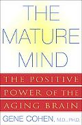 Mature Mind The Positive Power of the Aging Brain