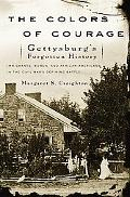 Colors of Courage Gettysburg's Forgotten History Immigrants, Women, And African Americans in...