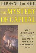 Mystery of Capital: Why Capitalism Succeeds in the West and Fails Everywhere Else