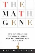 Math Gene How Mathematical Thinking Evolved & Why Numbers Are Like Gossip