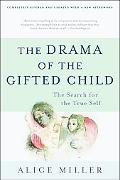 Drama of the Gifted Child The Search for the True Self