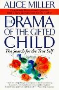 Drama of the Gifted Child: The Search for True Self - Alice Miller - Paperback - Completely ...