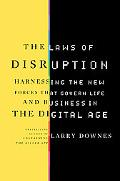 The Laws of Disruption: Harnessing the New Forces that Govern Life and Business in the Digit...