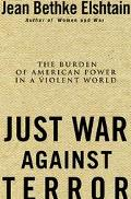 Just War Against Terror The Burden of American Power in a Violent World