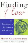 Finding Flow The Psychology of Engagement With Everyday Life