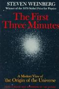 First Three Minutes A Modern View of the Origin of the Universe