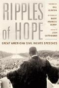 Ripples of Hope Great American Civil Rights Speeches