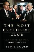 Most Exclusive Club A History of the Modern United States Senate