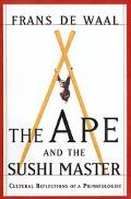 Ape and the Sushi Master Cultural Reflections by a Primatologist