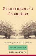Schopenhauer's Porcupines Intimacy and Its Dilemmas  Five Stories of Psychotherapy