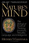 Nature's Mind The Biological Roots of Thinking, Emotions, Sexuality, Language, and Intelligence