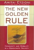 New Golden Rule Community and Morality in a Democratic Society