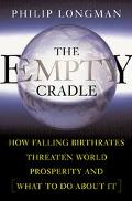 EMPTY CRADLE How Falling Birthrates Threaten World Prosperity And What to Do About It
