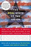 Real State of the Union From the Best Minds in America, Bold Solutions to the Problems Polit...