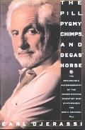 Pill, Pygmy Chimps, and Degas' Horse/the Remarkable Autobiography of the Award-Winning Scien...
