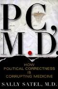 Pc, M.D. How Political Correctness Is Corrupting Medicine