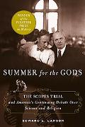 Summer for the Gods The Scopes Trial And America's Continuing Debate over Science And Religion