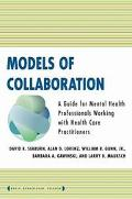 Models of Collaboration A Guide for Mental Health Professionals Working With Health Care Pra...