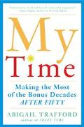 My Time Making the Most of the Bonus Decades After 50