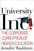 University, Inc. The Corporate Corruption of American Higher Education