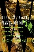 Most Dangerous Man in Detroit: Walter Reuther and the Fate of American Labor - Nelson Lichte...