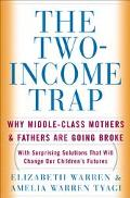 Two-Income Trap Why Middle-Class Mothers and Fathers Are Going Broke