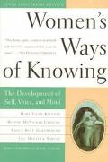 Women's Ways of Knowing The Development of Self, Voice, and Mind