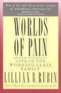 Worlds of Pain Life in the Working-Class Family