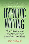 Hypnotic Writing How to Seduce and Persuade Customers with Only Your Words
