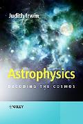 Astrophysics Decoding the Cosmos