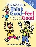 Clinicians Guide to Think Good, Feel Good: The Use of CBT with Children and Young People