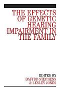 Effects of Genetic Hearing Impairment in the Family