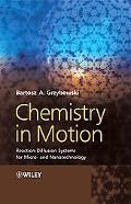 Chemistry in Motion: Reaction-Diffusion Systems for Micro- and Nanotechnology