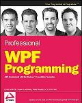 Professional Wpf Programming .net Development With the Windows Presentation Foundation